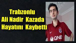 Ali Nadir Özkan Kazada Hayatını Kaybetti