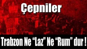 "Trabzon Ne ""Laz"" Ne ""Rum"" dur !"
