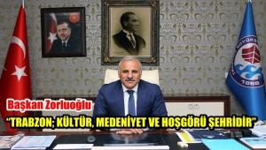 Başkan Zorluoğlu'ndan TRABZON Şehri Üzerinden Polemik Yapanlara Cevap Geldi.