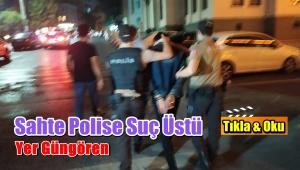 Güngören'de Yakalanan Sahte Polis Bakın Kim Çıktı