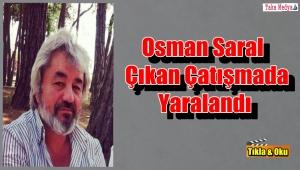 Sokak Çatışmasında Yaralanan Osman Saral'ın Yoğun Bakımdaki Tedavisi Sürüyor