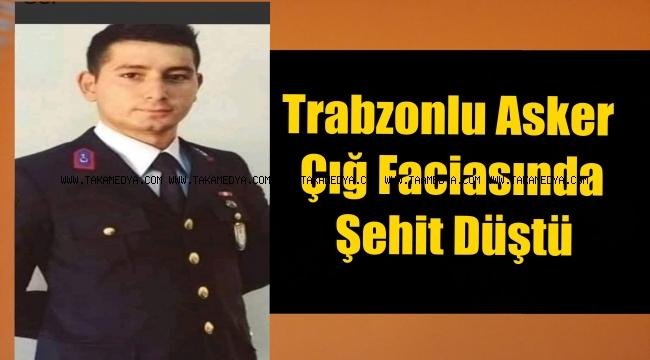Trabzonlu Astsubay Çig Faciasında Şehit Düştü