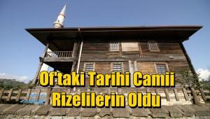 Of'taki Tarihi Camii Rizelilerin Nasıl Oldu