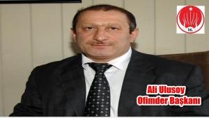 OFİMDER Başkanı Ali Ulusoy'dan Taziye Mesajı