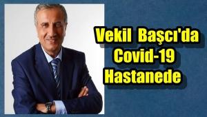 Vekil Abdullah Başcı'nın Covid -19 Testi Pozitif Çıktı