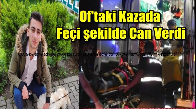 Of'ta Kaza 1 Ölü 2 Yaralı