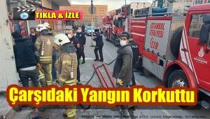 Bakırköy Çarşıda Yangın