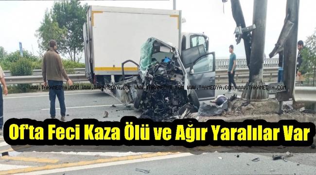 Of'ta ki Kazada Can Pazarı 2 Ölü 4 Yaralı