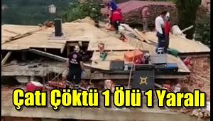 Of'ta Çatı Çöktü 1 Ölü 1 Yaralı