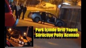 Güngören'de Park İçinde Driff Yapan Sürücüyü Polis Affetmedi