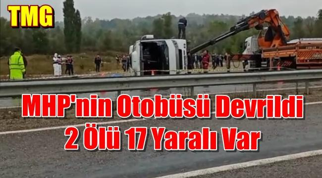 Bertın'da MHP'lileri Taşıyan Otobüs Kaza Yaptı 2 Ölü 17 Yaralı