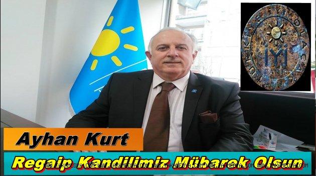 Başkan Ayhan Kurt'tan  Regaip Kandili Mesajı