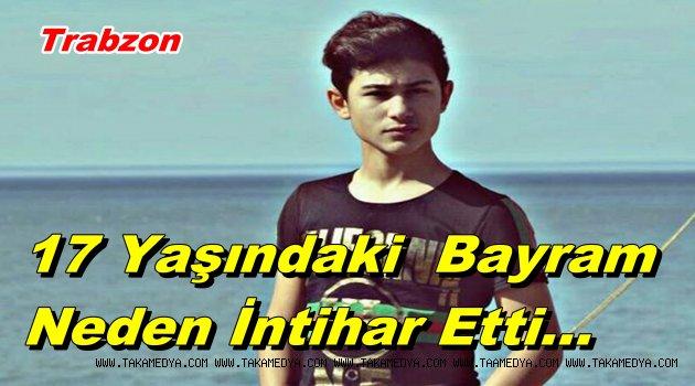 Trabzonlu Bayram Pistil Neden Canına Kıydı