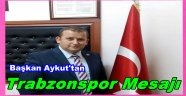 BTD Başkani Aykut'dan Trabzonspor'a 50. Yıl Kutlama Mesaji..