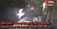 Arnavutköy'de Suriyeli Gençler Türk Gencini Dövüp Gasp Etti