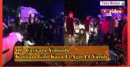 OF ÇAYKARA YOLUNDA FECİ KAZA 14 YARALI