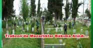 Trabzon'da Mezarlıklar Temizleniyor