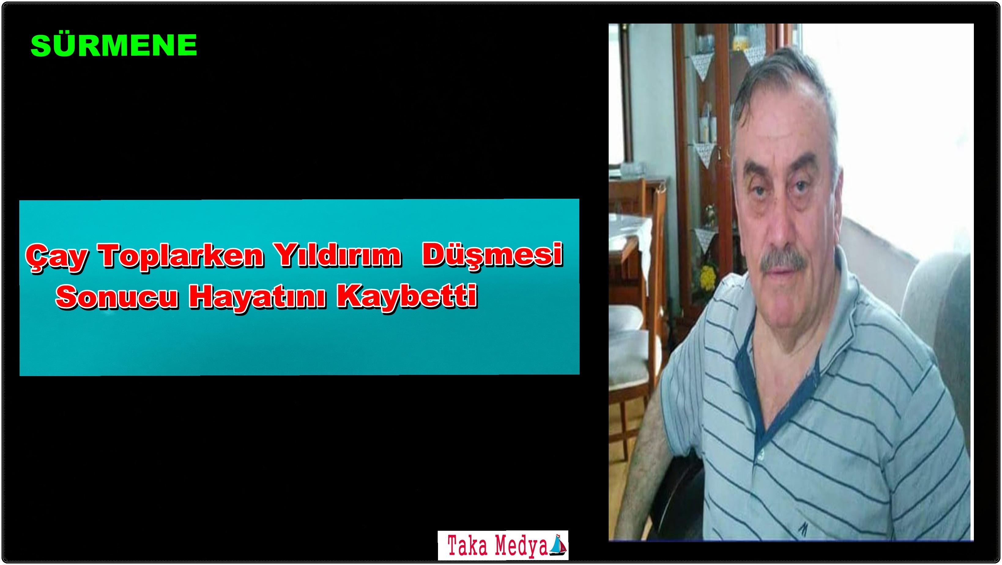 Sürmene'de  Hasan Kol Yıldırım Düşmesi Sonucu Hayatını Kaybetti